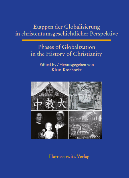 Etappen der Globalisierung in christentumsgeschichtlicher Perspektive/ Phases of Globalization in the History of Christianity