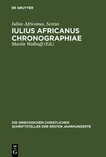 Iulius Africanus, Chronographiae